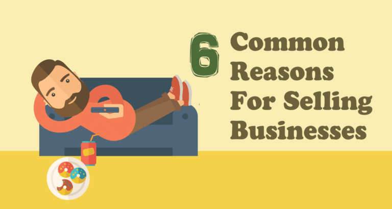 The 6 Most Common Reasons People Give For Selling Their Business