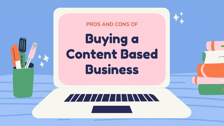 Pros & Cons of Buying a Content Based Business