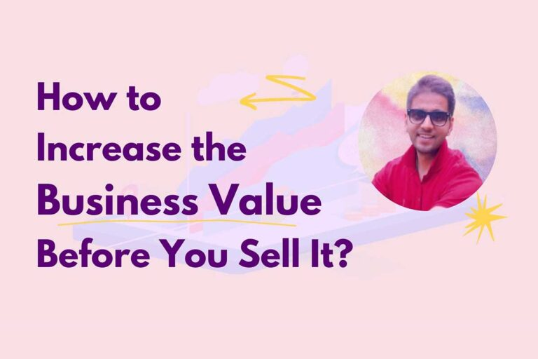 How to Increase the Business Value Before You Sell It?