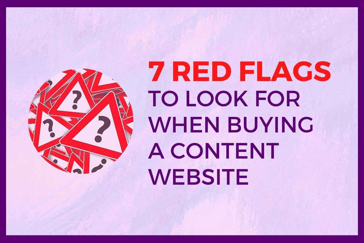Red-Flags-To-Look-For-When-Buying-Content-Website